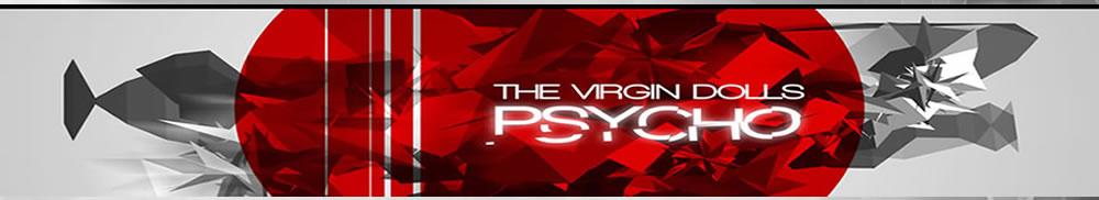 The Virgin Dolls - Psycho